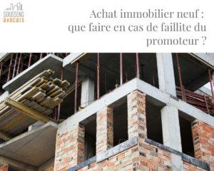 Achat immobilier neuf : que faire en cas de «faillite» du promoteur ?