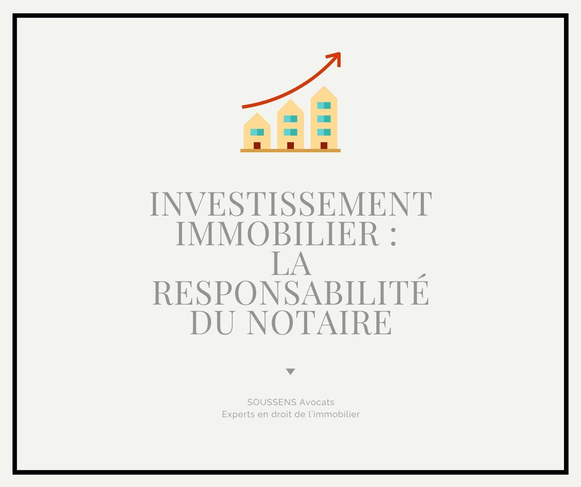 La responsabilité du notaire en matière d'investissement immobilier