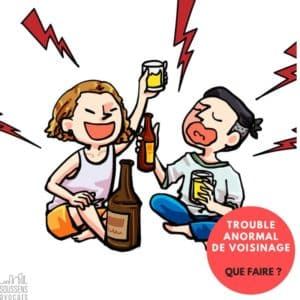 Trouble anormal de voisinage : que faire ?